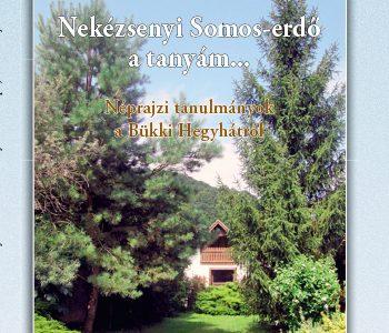 KÖNYVESPOLC | Bánfalvi László: Nekézsenyi Somos-erdő a tanyám
