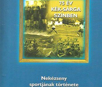 KÖNYVESPOLC | Dr. Magyar György: Nekézseny sportjának története országos és arany keretben